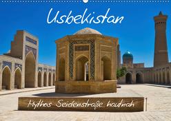 Usbekistan Mythos Seidenstraße hautnah (Wandkalender 2019 DIN A2 quer) von Kurz,  Michael