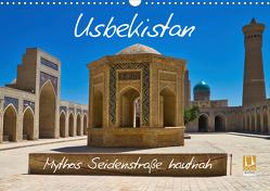 Usbekistan Mythos Seidenstraße hautnah (Wandkalender 2021 DIN A3 quer) von Kurz,  Michael