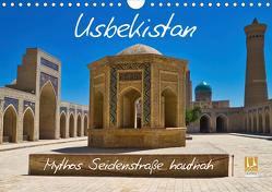 Usbekistan Mythos Seidenstraße hautnah (Wandkalender 2021 DIN A4 quer) von Kurz,  Michael
