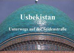 Usbekistan – Unterwegs auf der Seidenstraße (Wandkalender 2019 DIN A2 quer) von Thauwald,  Pia