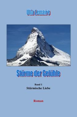 Uschi von Giebel Reihe / Stürme der Gefühle – Stürmische Liebe von Lemaire,  Ulla