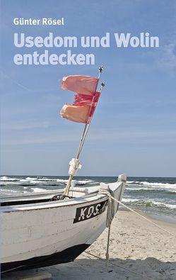 Usedom und Wolin entdecken von Rösel,  Günter