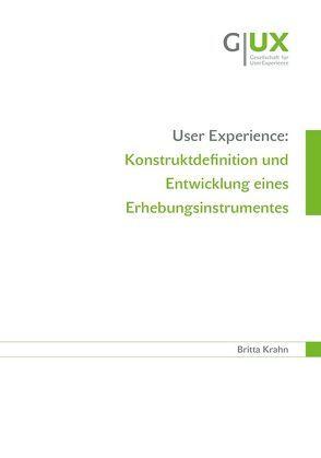 User Experience: Konstruktdefinition und Entwicklung eines Erhebungsinstrumentes von Krahn,  Britta