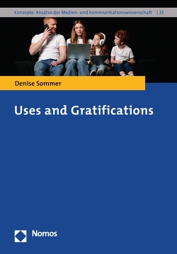 Uses and Gratifications von Sommer,  Denise
