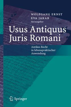 Usus Antiquus Juris Romani von Ernst,  Wolfgang, Jakab,  Éva