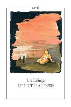 UT PICTURA POESIS von Eisinger,  Ute