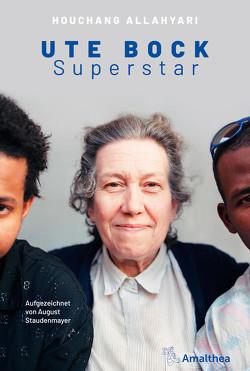Ute Bock Superstar von Allahyari,  Houchang