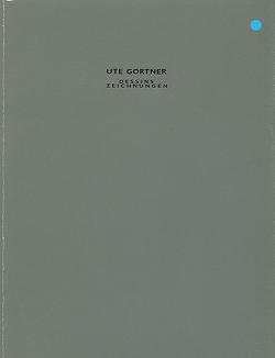 Ute Gortner – Dessins Zeichnungen von Diss,  Gabriele, Lagerwaard,  Cornelieke