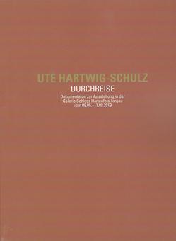 Ute Hartwig-Schulz. Durchreise von Hartwig-Schulz,  Ute