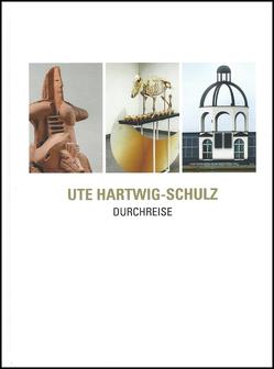 Ute Hartwig-Schulz. Durchreise von Hölzig,  Christine Dorothea, Müller,  Ralf C