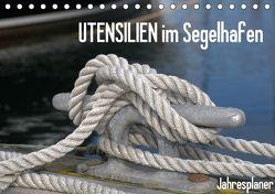 UTENSILIEN im Segelhafen (Tischkalender 2018 DIN A5 quer) von Herppich,  Susanne