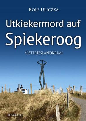 Utkiekermord auf Spiekeroog. Ostfrieslandkrimi von Uliczka,  Rolf