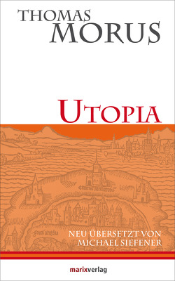 Utopia von Morus,  Thomas, Siefener Michael,  Siefener