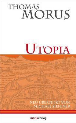 Utopia von Morus,  Thomas, Siefenerr,  Michael