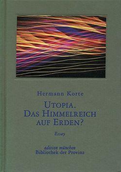 Utopia. Das Himmelreich auf Erden? von Korte,  Hermann, Welker,  Andrea