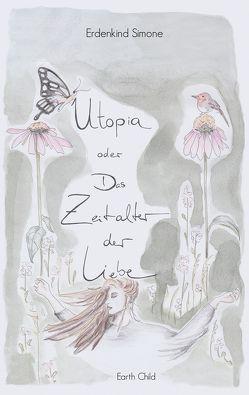 Utopia oder Das Zeitalter der Liebe von Frings,  Simone