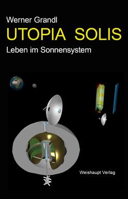 UTOPIA SOLIS von Grandl,  Werner