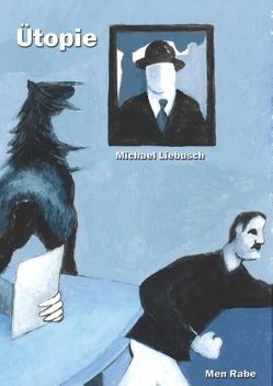 Ütopie von Liebusch,  Michael