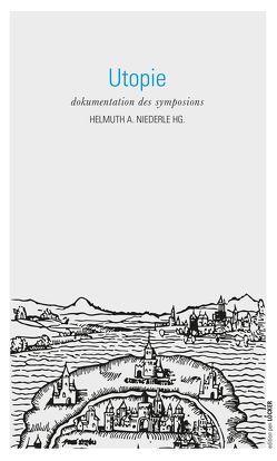 Utopie von Niederle,  Helmuth A