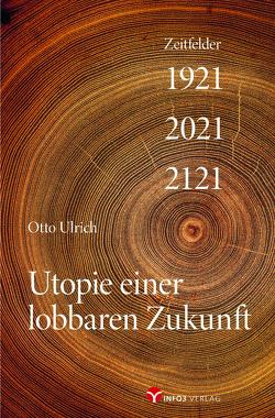 Utopie einer lobbaren Zukunft von Ulrich,  Otto