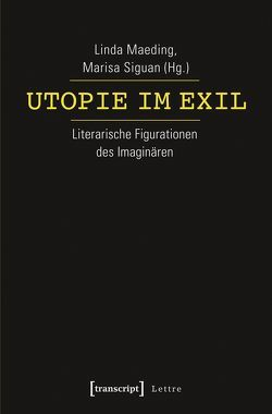 Utopie im Exil von Maeding,  Linda, Siguan,  Marisa