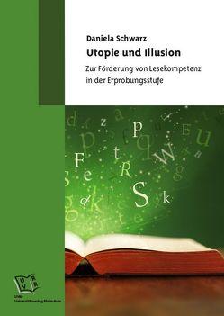 Utopie und Illusion von Schwarz,  Daniela