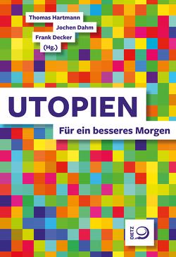 Utopien von Dahm,  Jochen, Decker,  Frank, Hartmann,  Thomas