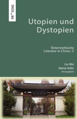 Utopien und Dystopien von Hofer,  Maria, Wei,  Liu