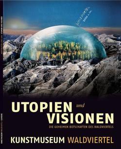 Utopien und Visionen. von Pröll,  Erwin, Warlamis,  Makis E