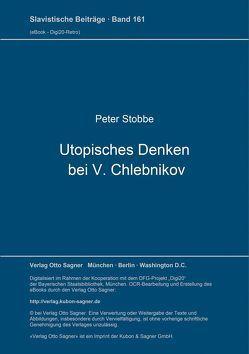 Utopisches Denken bei V. Chlebnikov von Stobbe,  Peter