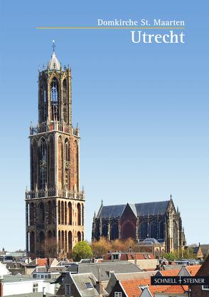 Utrecht von Archiv der Domkirche Utrecht, Borst,  Nel, Lechtape,  Andreas, Rijntjes,  Raphael, Schneider,  Hans-Günther, van Doorn,  Herman