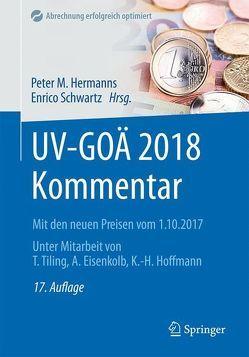 UV-GOÄ 2018 Kommentar von Eisenkolb,  Alexander, Hermanns,  Peter M., Hoffmann,  Karl-Heinz, Schwartz,  Enrico, Tiling,  Thomas