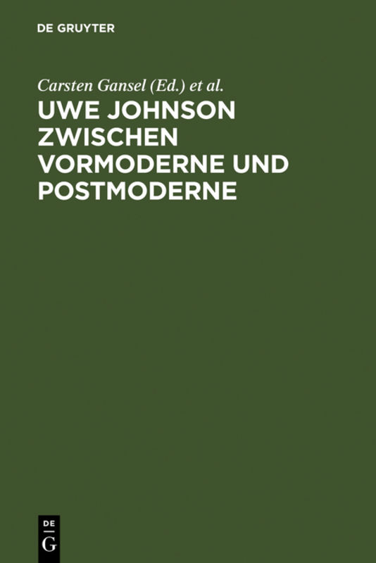 Uwe Johnson Zwischen Vormoderne Und Postmoderne Von Gansel Carsten R