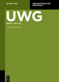 UWG / §§ 8-20; Register von Obergfell,  Eva Inés, Pahlow,  Louis, Peukert,  Alexander, Waßmer,  Martin Paul