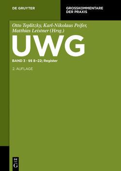 UWG / §§ 8-22; Register von Leistner,  Matthias, Peifer,  Karl-Nikolaus, Teplitzky,  Otto