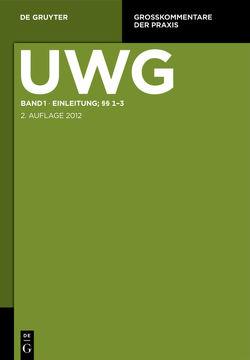 UWG / Einleitung; §§ 1-3 von Leistner,  Matthias, Peifer,  Karl-Nikolaus, Teplitzky,  Otto
