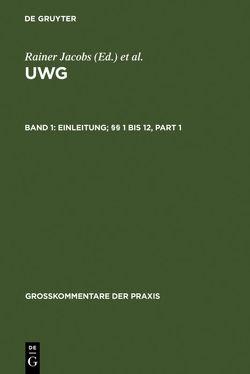 UWG / Einleitung; §§ 1 bis 12 von Brandner,  Hans E., et al., Schricker,  Gerhard, Schünemann,  Wolfgang B