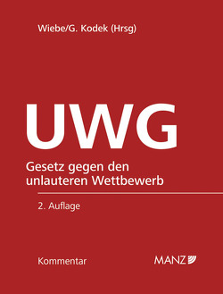 UWG Gesetz gegen den unlauteren Wettbewerb inkl. 62. Lfg von Kodek,  Georg E., Wiebe,  Andreas