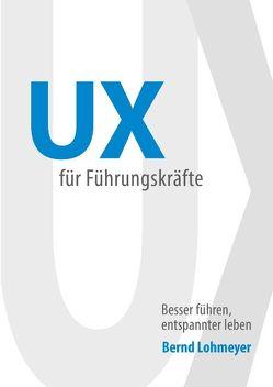 UX für Führungskräfte von Lohmeyer,  Bernd