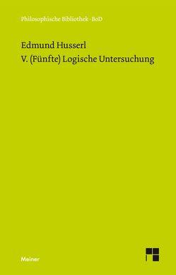 V. (Fünfte) Logische Untersuchung von Husserl,  Edmund, Ströker,  Elisabeth