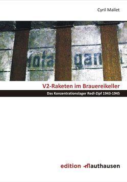 V2-Raketen im Brauereikeller von Mallet,  Cyril