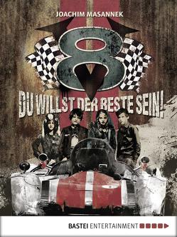 V8 – Du willst der Beste sein! von Masannek,  Joachim, Reimann,  Astrid, Reimann,  Marc