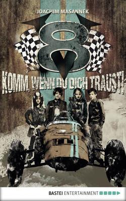 V8 – Komm, wenn du dich traust! von Masannek,  Joachim, Reimann,  Astrid, Reimann,  Marc