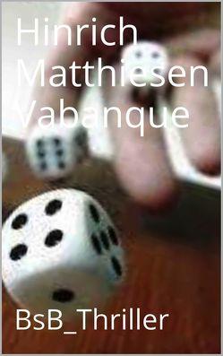 Vabanque von Loessl,  Svendine von, Matthiesen,  Hinrich
