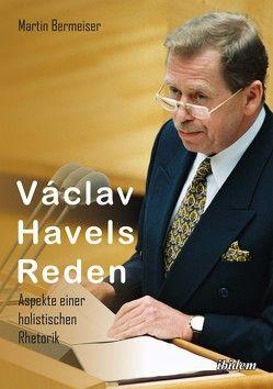 Václav Havels Reden von Bermeiser,  Martin