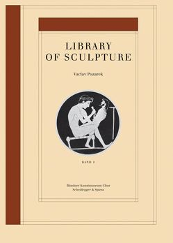 Vaclav Pozarek – Library of Sculpture von Kunz,  Stephan, Pozarek,  Vaclav, Wechsler,  Max