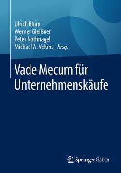 Vade Mecum für Unternehmenskäufe von Blum,  Ulrich, Gleißner,  Werner, Nothnagel,  Peter, Veltins,  Michael A.