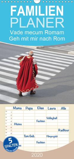 Vade mecum Romam – Geh mit mir nach Rom – Familienplaner hoch (Wandkalender 2020 , 21 cm x 45 cm, hoch) von Weber,  Philipp