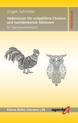 Vademecum für aufgeklärte Christen und nachdenkende Atheisten von Schmitter,  Jürgen