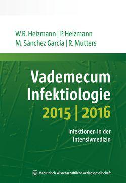 Vademecum Infektiologie 2015/2016 von Heizmann,  Petra, Heizmann,  Wolfgang R., Mutters,  Reinier, Sánchez García,  Miguel